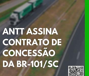 ANTT assina contrato de concessão da BR-101/SC